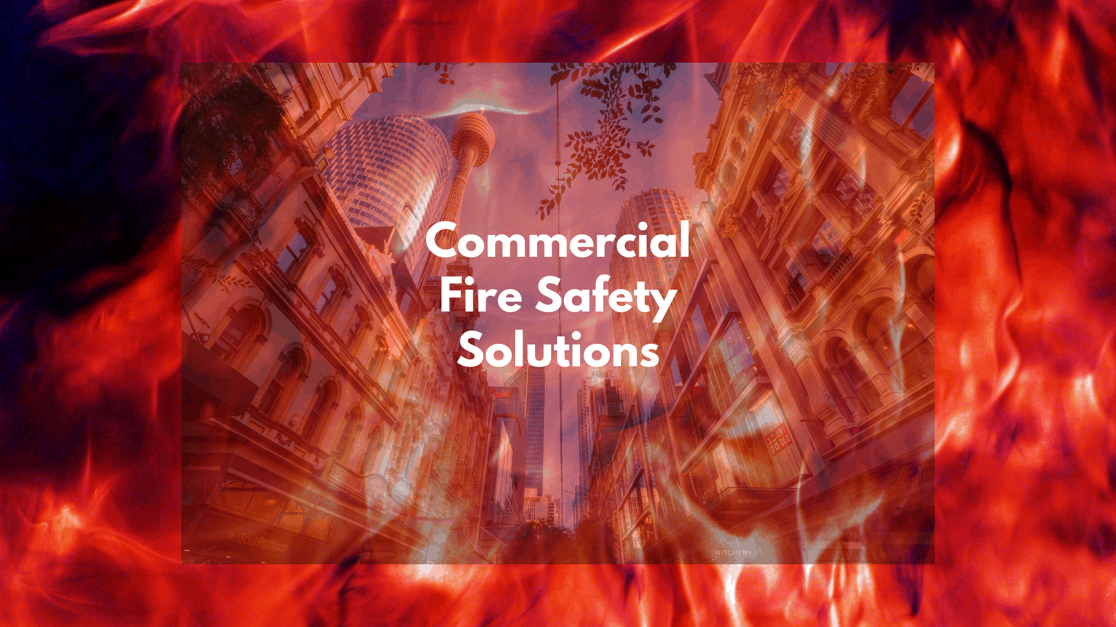 Commercial Fire Safety Solutions for Your Business